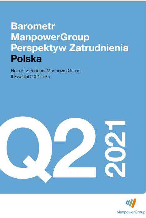 Barometr ManpowerGroup Perspektyw Zatrudnienia Q2 2021