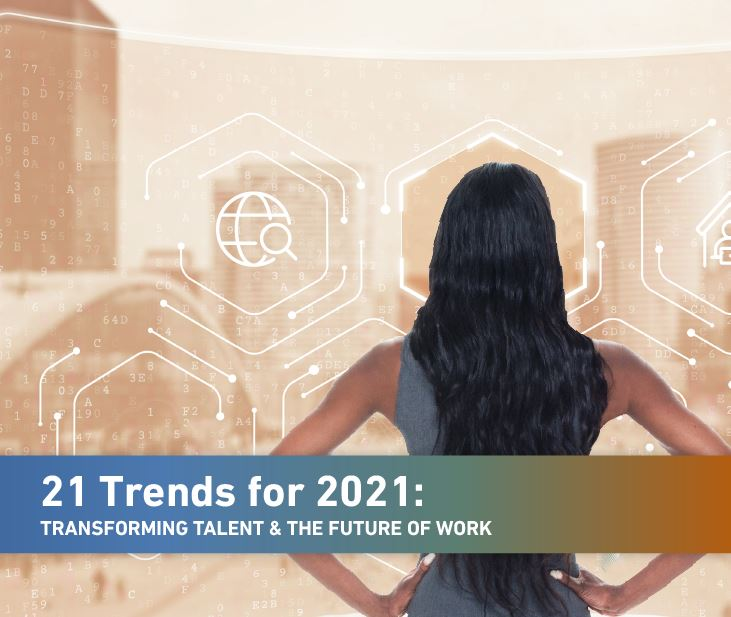 21 Trends for 2021: Transforming Talent and the Future of Work